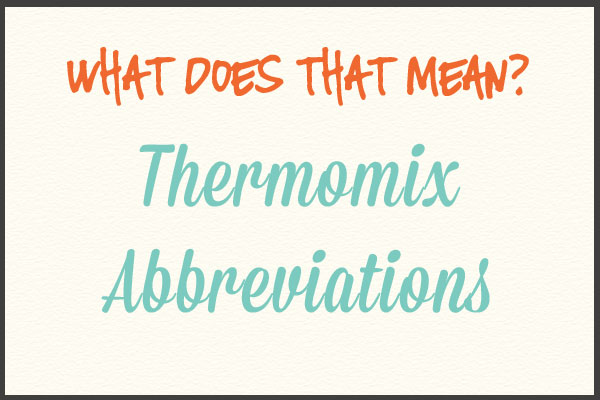 thermomixabbreviations