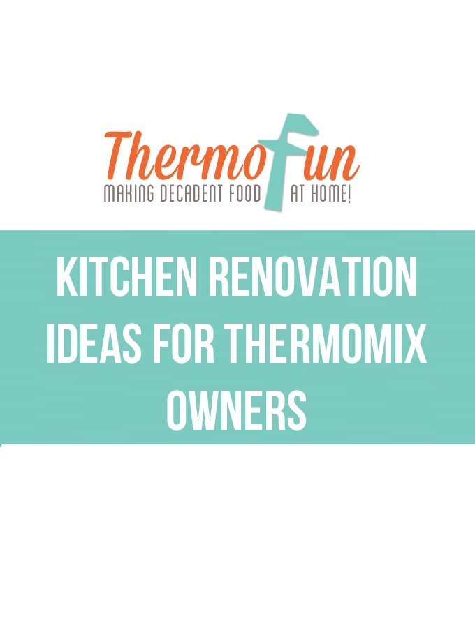 ThermoFun – Kitchen Renovation Ideas for Thermomix Owners