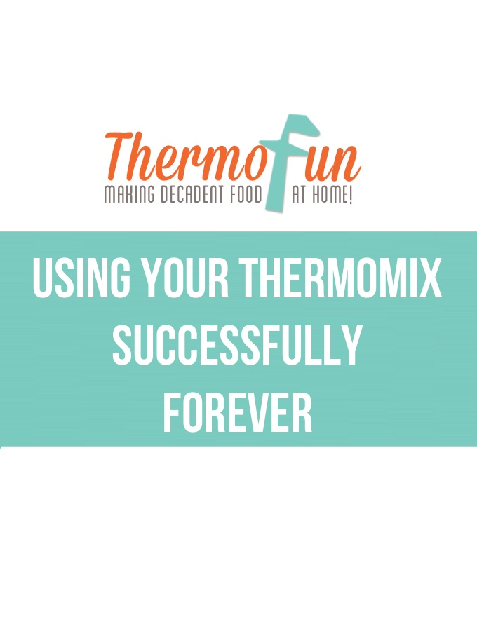 ThermoFun – Using Your Thermomix Successfully Forever….