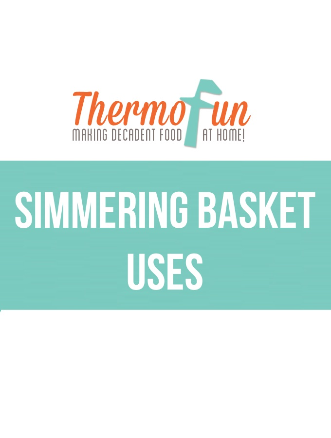 ThermoFun – Simmering Basket Uses