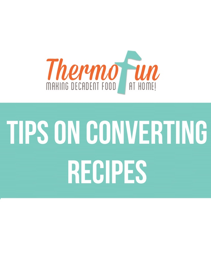 ThermoFun – Techie Tuesday – Tips on Converting Recipes