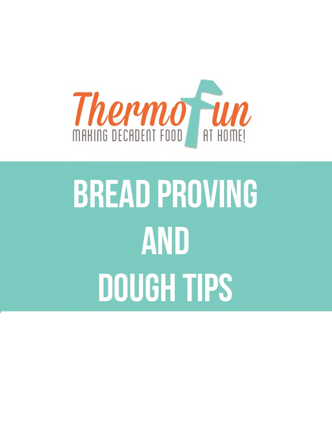ThermoFun – Techie Tuesday – Bread Proving and Dough Tips