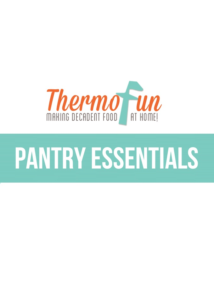 ThermoFun – Suggested Pantry/Fridge Items for Thermomix Owners