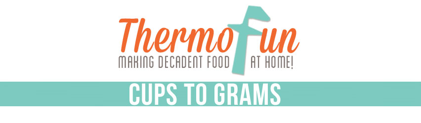 ThermoFun Thermomix Cups to Grams Conversions