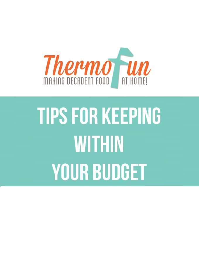 ThermoFun – Tips for keeping within your budget