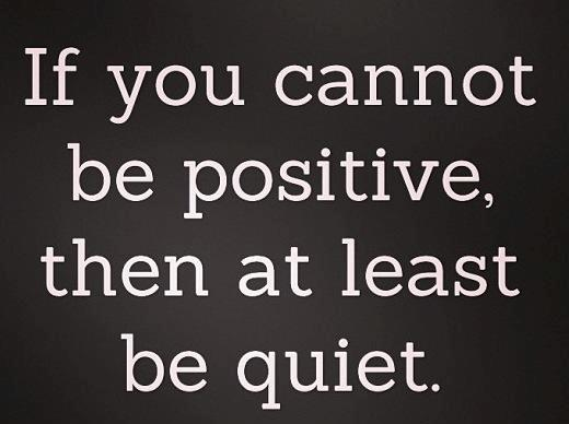 598749_10151615818652945_1646719042_n-if-you-cannot-be-positive