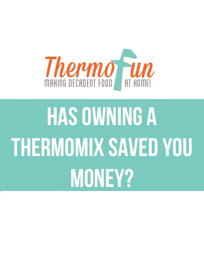 Has Owning a Thermomix Saved you Money?